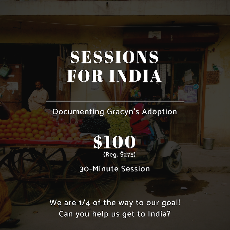 Help us document Gracyn's adoption story in India by purchasing a discounted photo session.